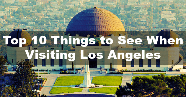 10 things to see when visiting Los Angeles