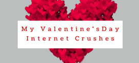 My Five Valentine's Day Internet Crushes