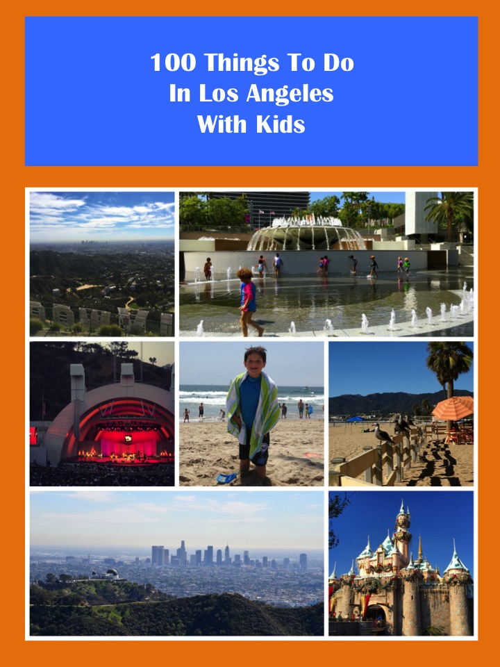 100 Things to do in Los Angeles with Kids