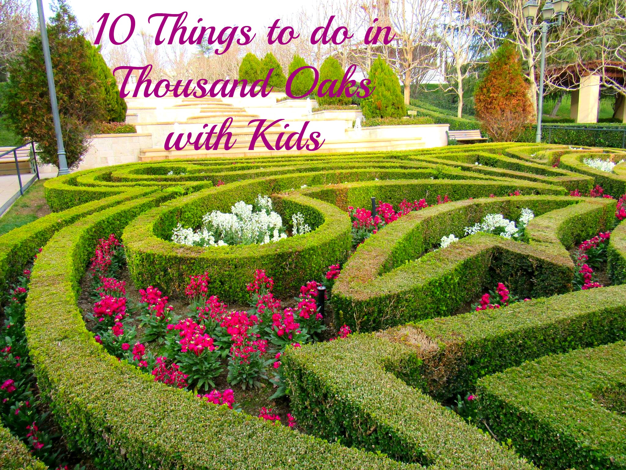 10 Things to do in Thousand Oaks with Kids