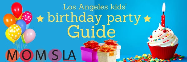 Los Angeles birthday party guide