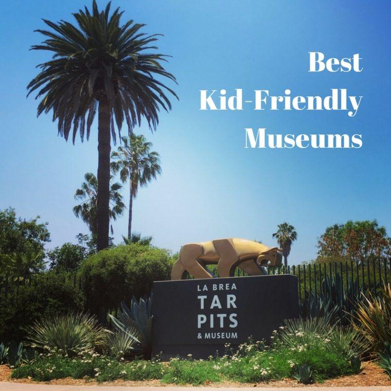 Best Kid-Friendly Museums in Los Angeles