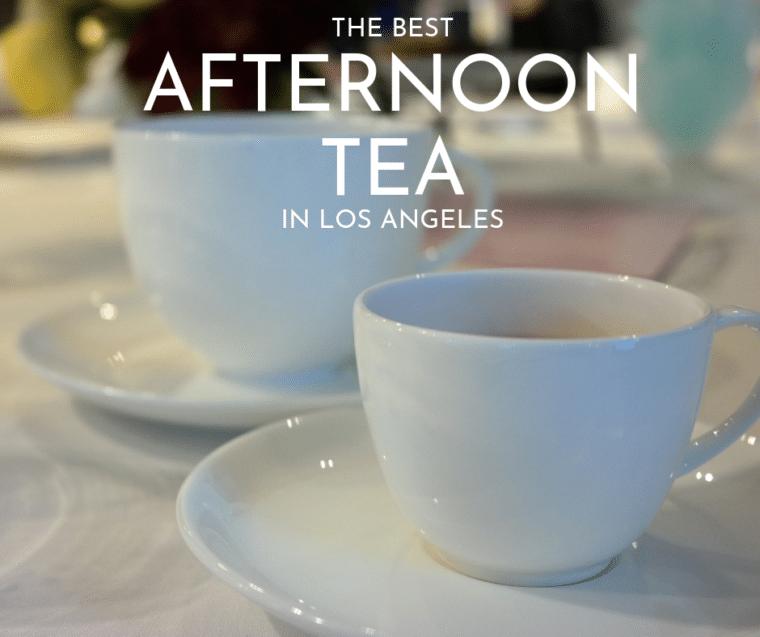 best afternoon tea in Los Angeles