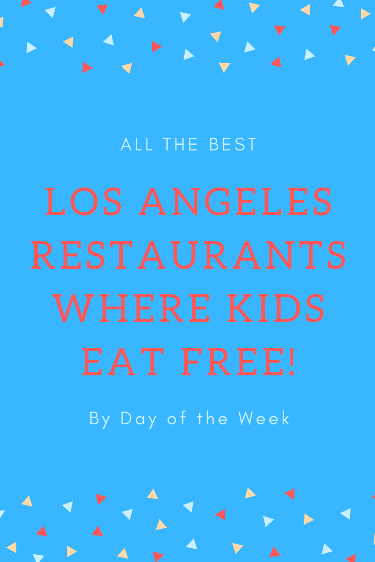 Need a place for dinner that's good and affordable? Check out list of Los Angeles restaurants where kids eat free! #losangeles #losangelesfood