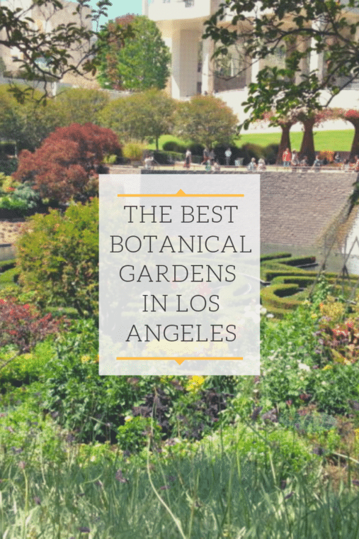 All the best botanical gardens in Los Angeles. #botanicalgardens #botanicgardens #losangeles #familytravel