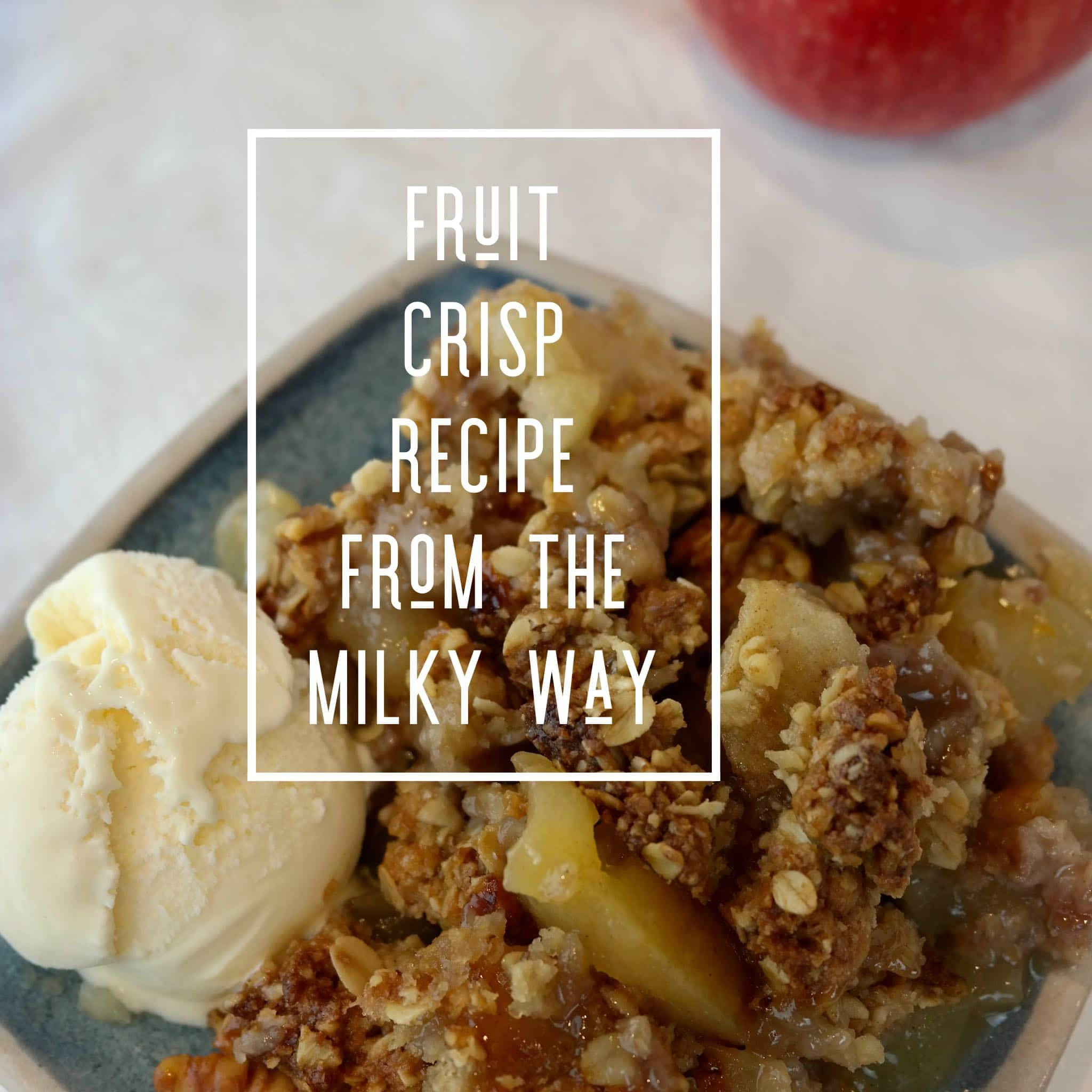 Milky Way fruit crisp featured image