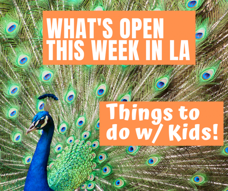 what's open this week in Los Angeles and Southern California