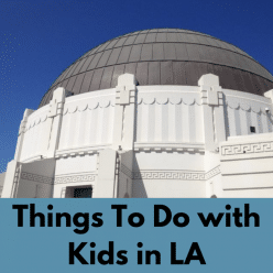 things to do in los angeles with kids this weekend griffith park observartory