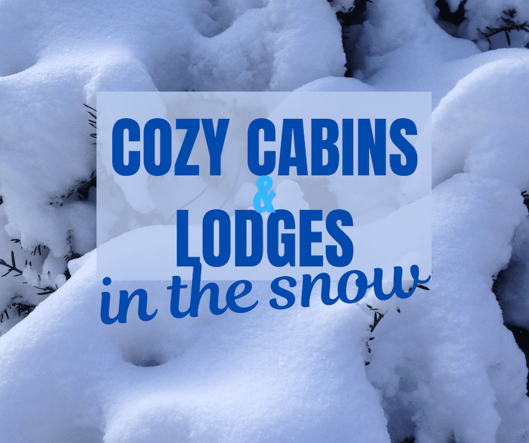 cozy cabins and lodges in the snow mountains
