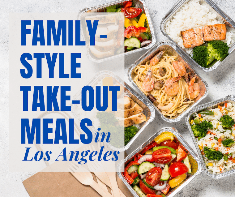 family style take out meals from los angeles restaurants