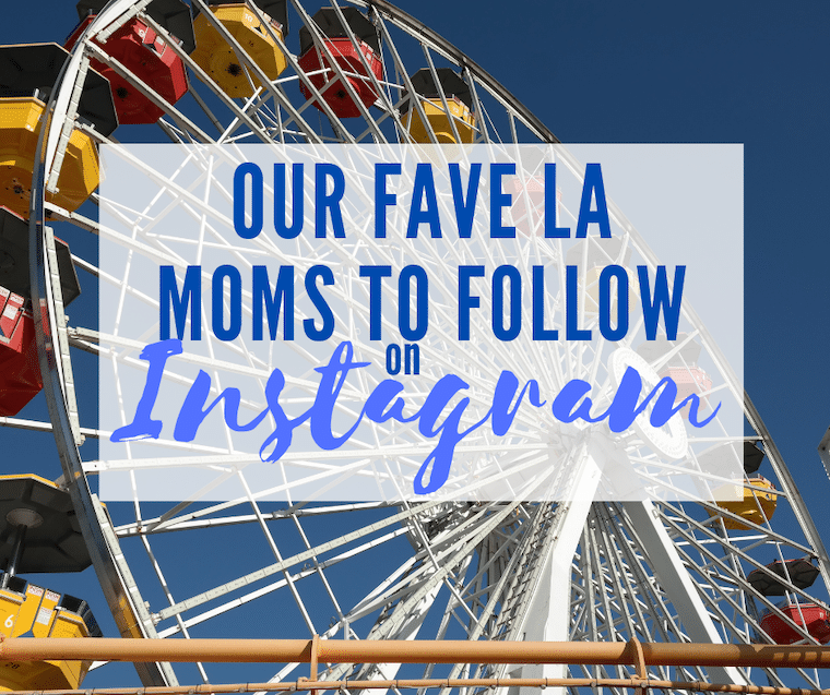 top southern california moms to follow on Instagram