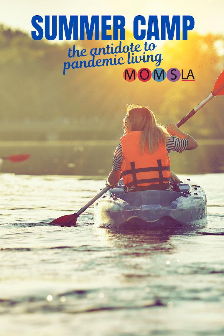 girl in kayak text summer camp antidote to pandemic living