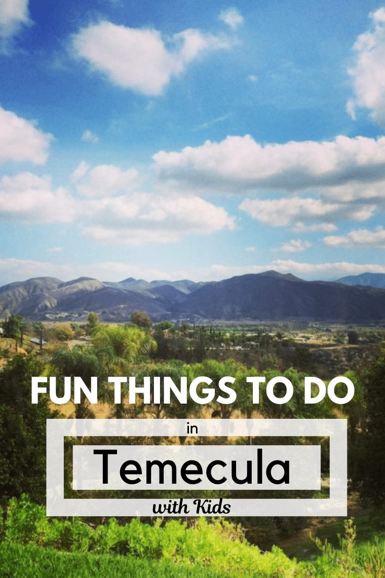 image of Temecula valley text fun things to do in Temecula with kids